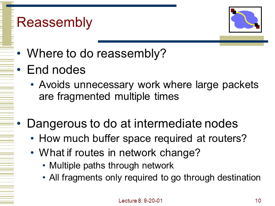 Reassembly Where to do reassembly End nodes