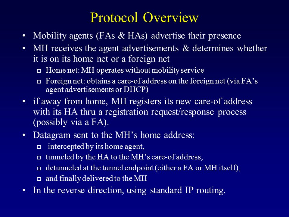 Protocol Overview Mobility agents (FAs & HAs) advertise their presence