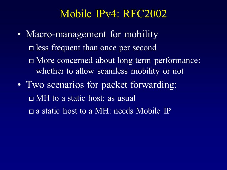 Mobile IPv4: RFC2002 Macro-management for mobility