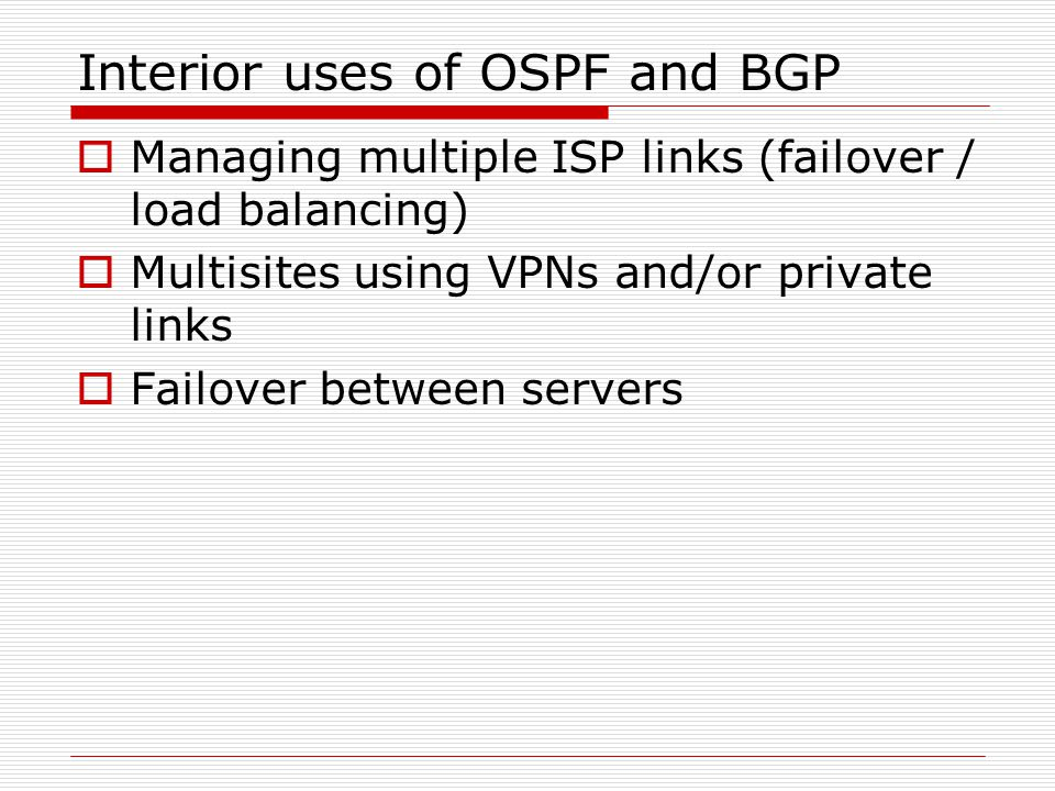 Interior uses of OSPF and BGP