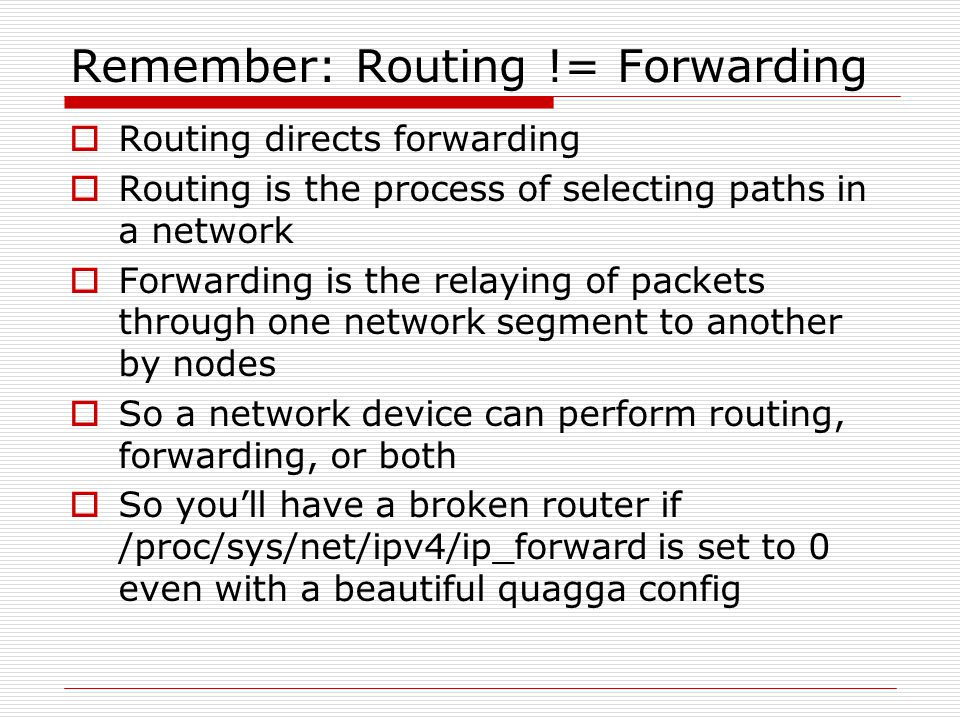 Remember: Routing != Forwarding