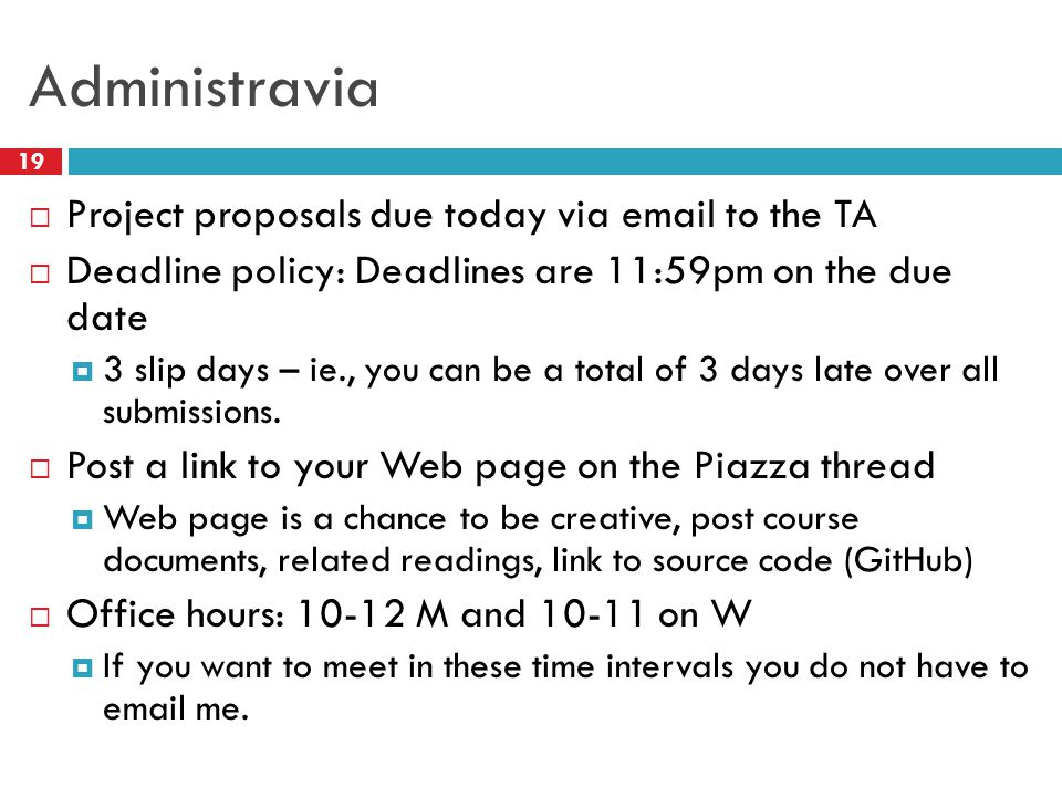 Administravia Project proposals due today via email to the TA