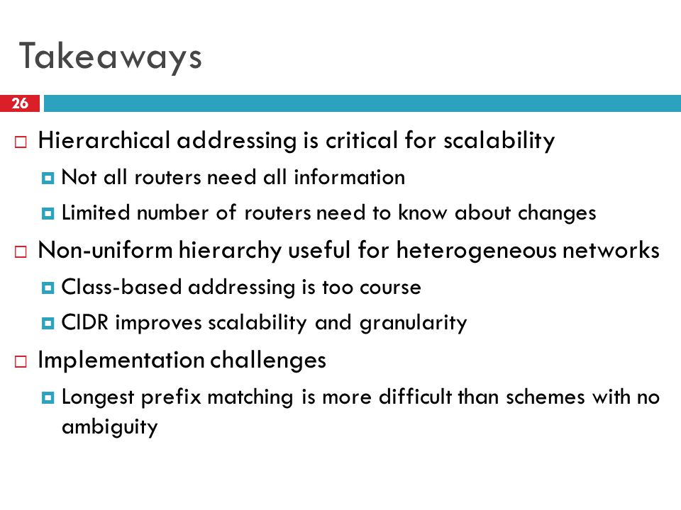 Takeaways Hierarchical addressing is critical for scalability