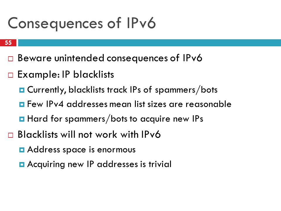 Consequences of IPv6 Beware unintended consequences of IPv6