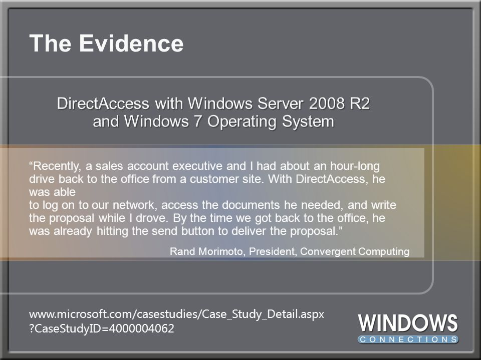 The Evidence DirectAccess with Windows Server 2008 R2 and Windows 7 Operating System.