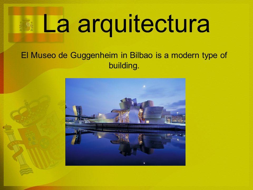 El Museo de Guggenheim in Bilbao is a modern type of building.