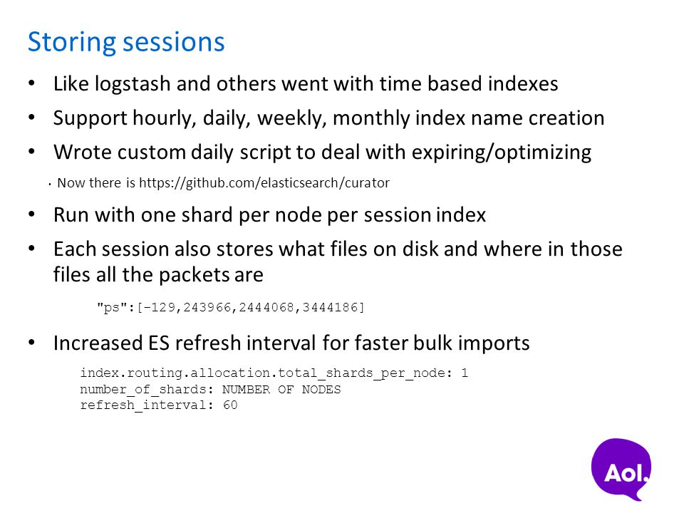 Storing sessions Like logstash and others went with time based indexes