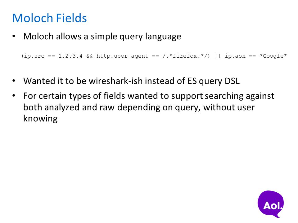 Moloch Fields Moloch allows a simple query language