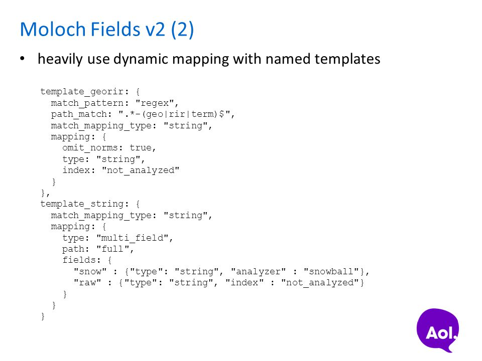 Moloch Fields v2 (2) heavily use dynamic mapping with named templates