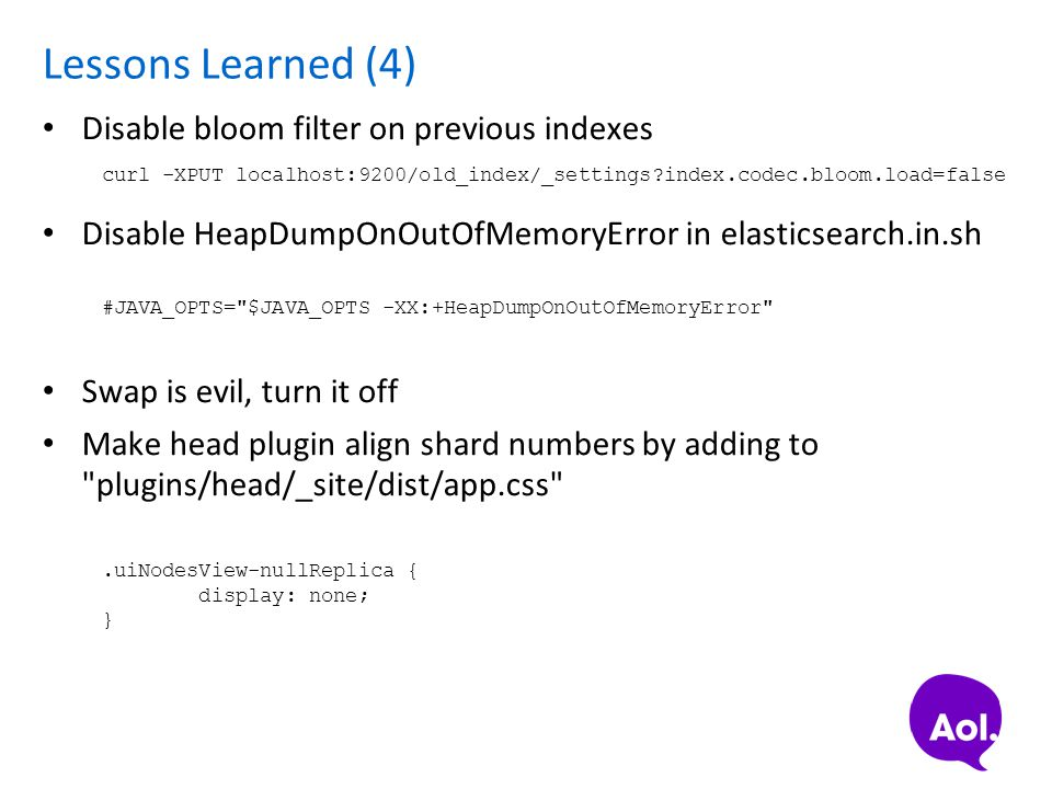 Lessons Learned (4) Disable bloom filter on previous indexes