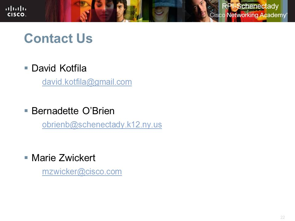Contact Us David Kotfila Bernadette O'Brien Marie Zwickert