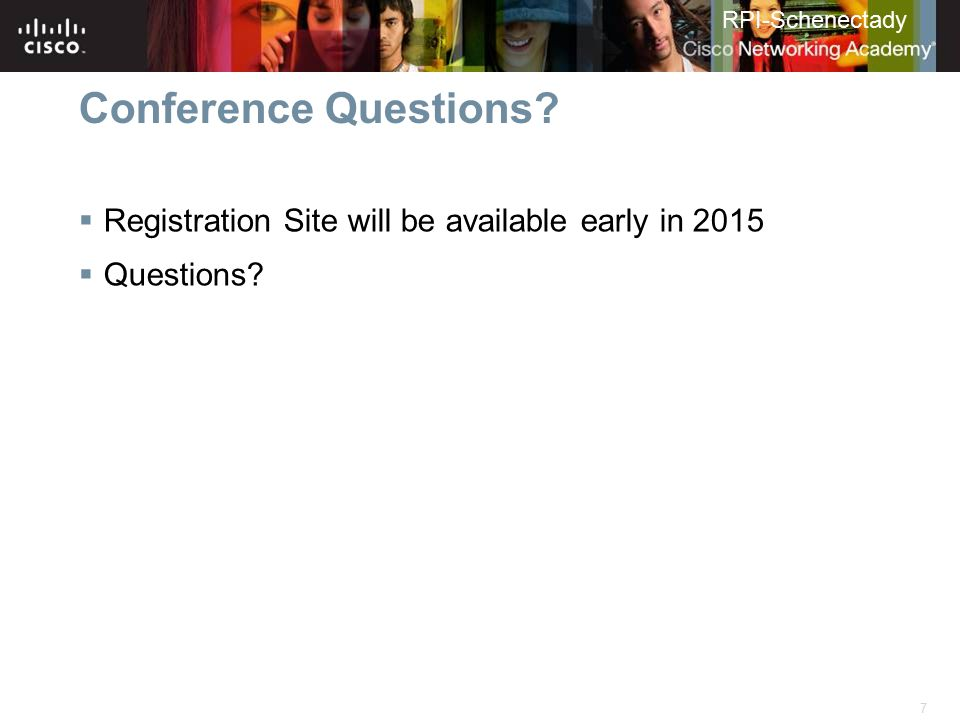 Conference Questions Registration Site will be available early in 2015 Questions