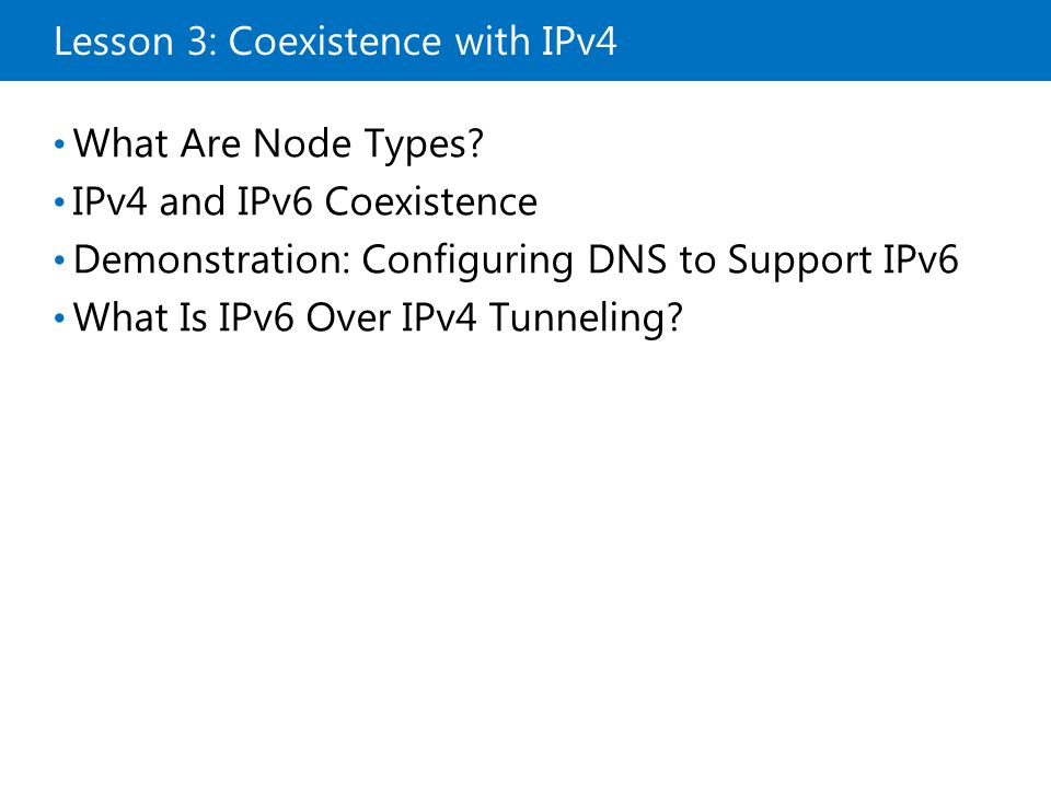 Lesson 3: Coexistence with IPv4