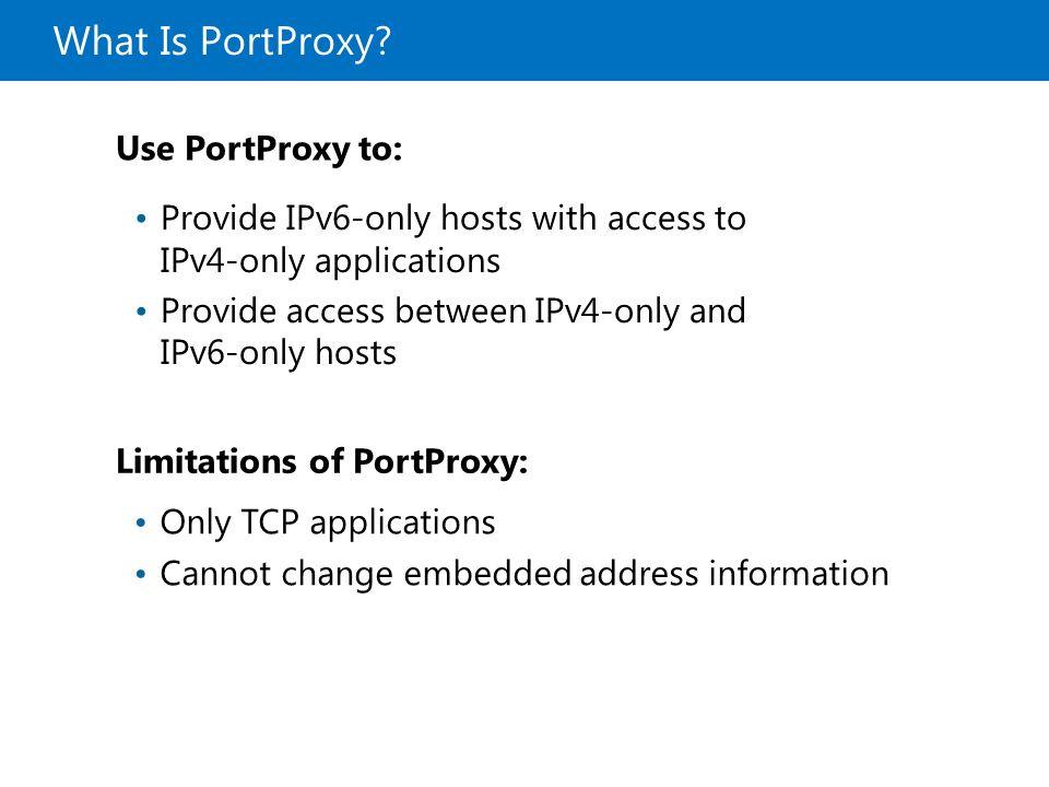 What Is PortProxy Use PortProxy to: