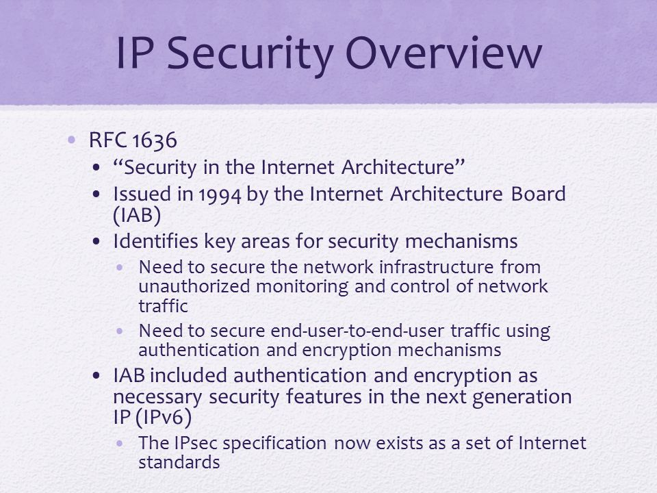 IP Security Overview RFC 1636 Security in the Internet Architecture