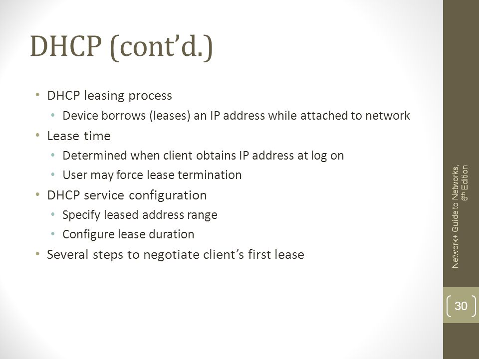 DHCP (cont'd.) DHCP leasing process Lease time