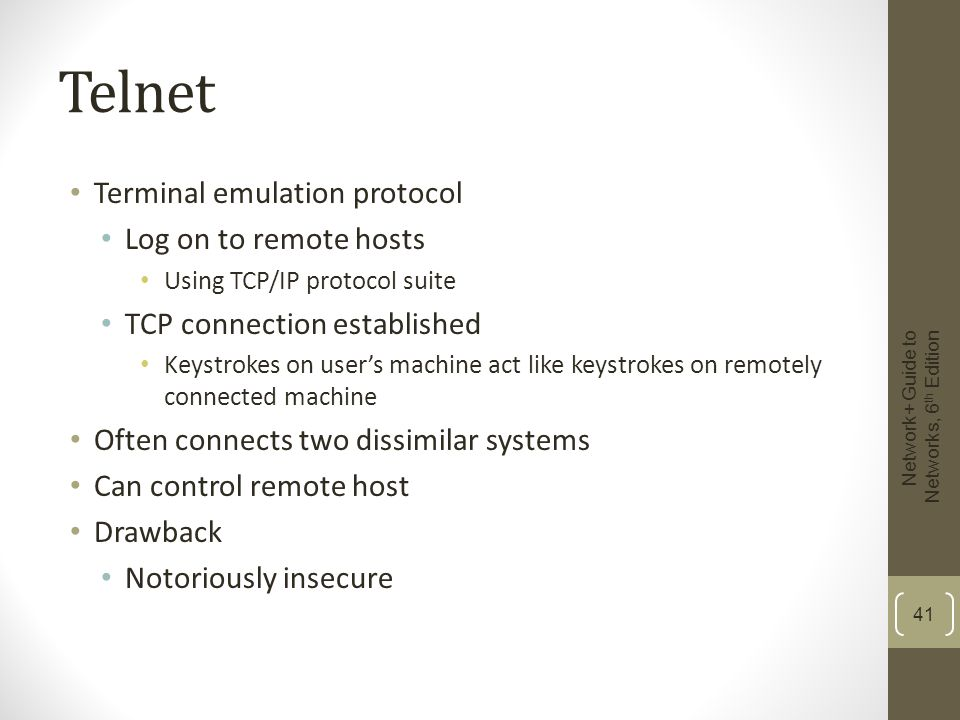 Telnet Terminal emulation protocol Log on to remote hosts