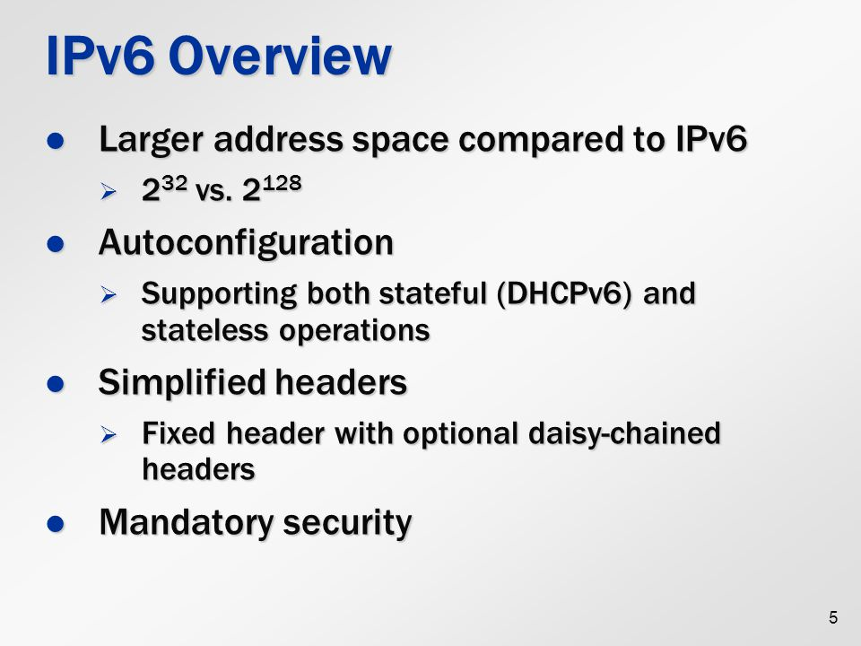 IPv6 Overview Larger address space compared to IPv6 Autoconfiguration