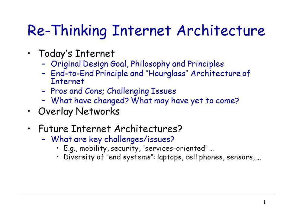 Re-Thinking Internet Architecture