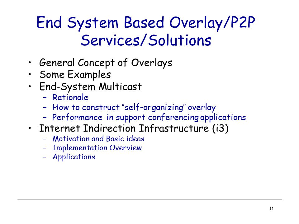 End System Based Overlay/P2P Services/Solutions