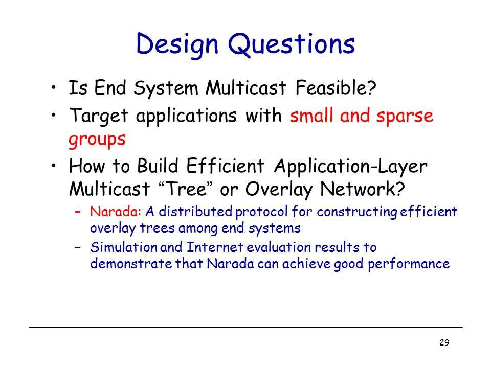Design Questions Is End System Multicast Feasible