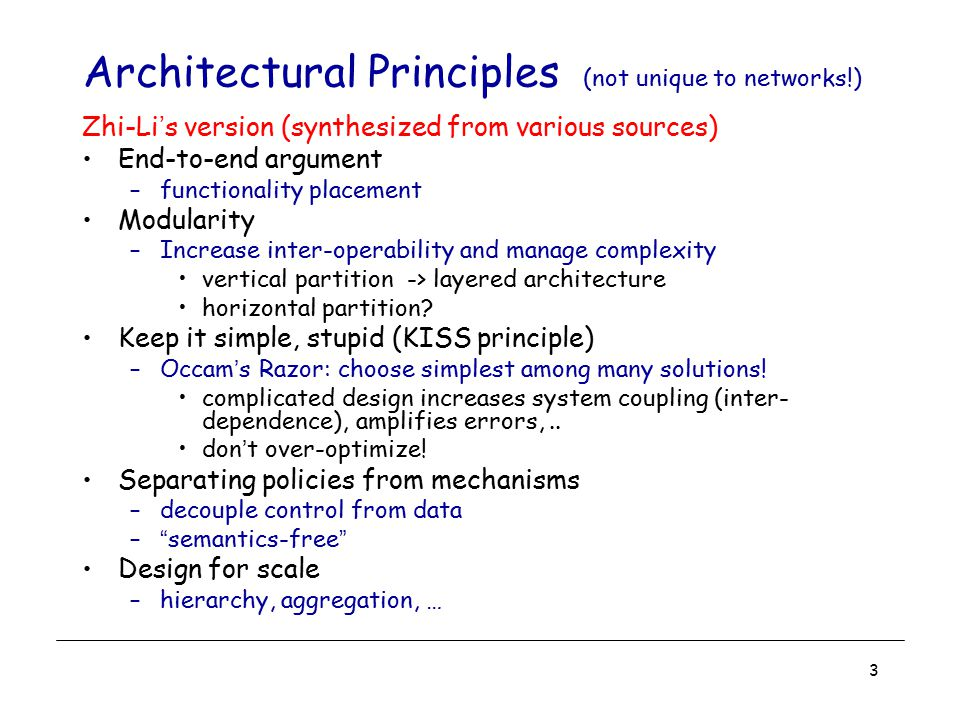 Architectural Principles (not unique to networks!)