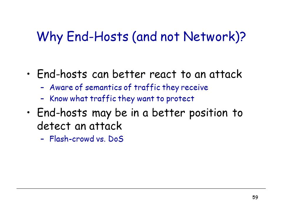 Why End-Hosts (and not Network)