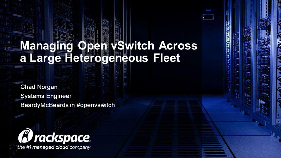 Managing Open vSwitch Across a Large Heterogeneous Fleet