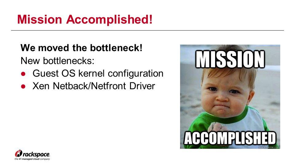 Mission Accomplished! We moved the bottleneck! New bottlenecks: