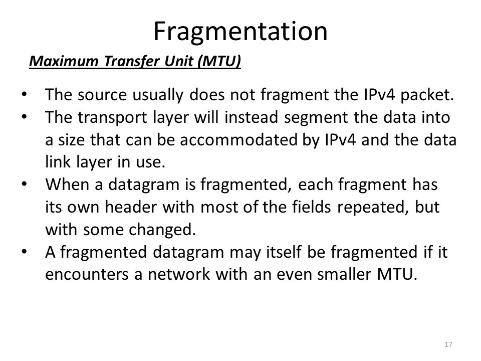 Fragmentation The source usually does not fragment the IPv4 packet.