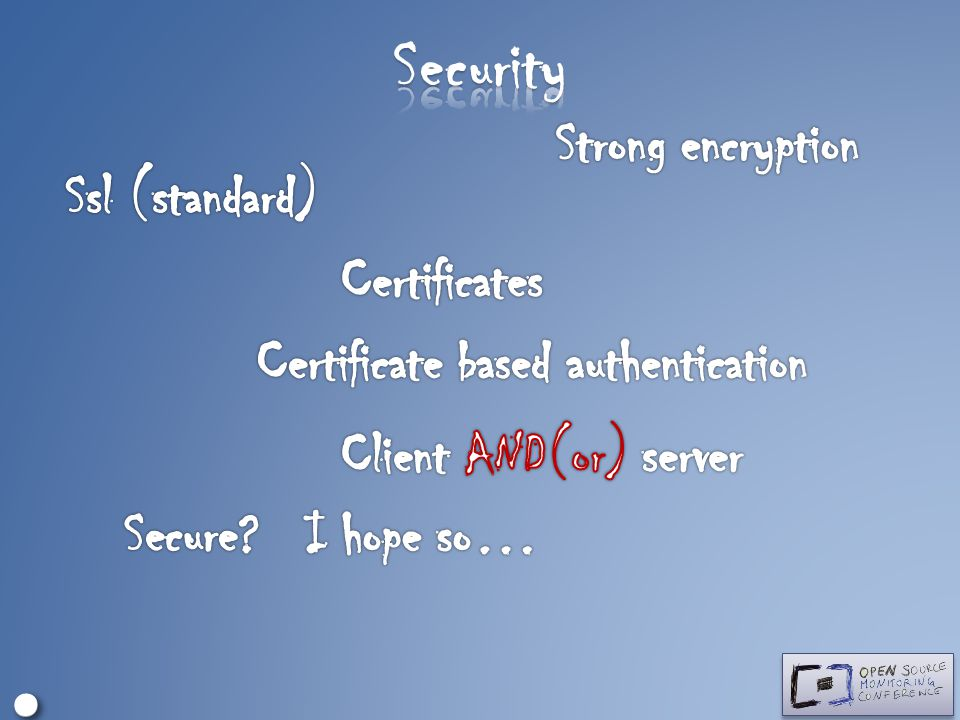 Security ∘ • Strong encryption Ssl (standard) Certificates