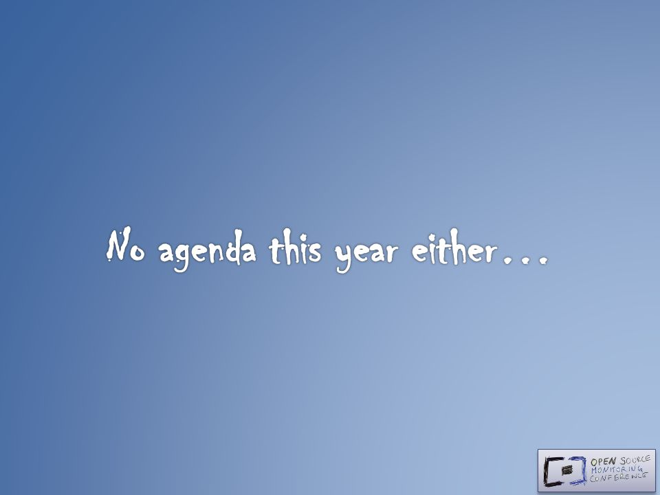 No agenda this year either…