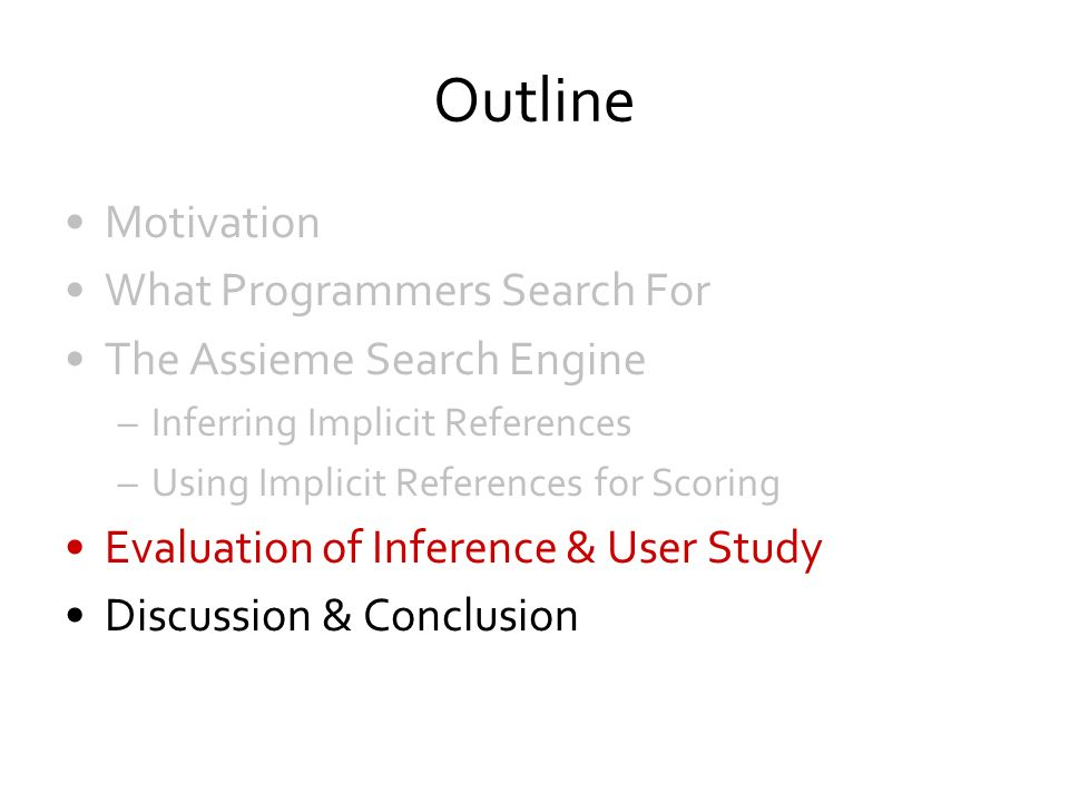 Outline Motivation What Programmers Search For