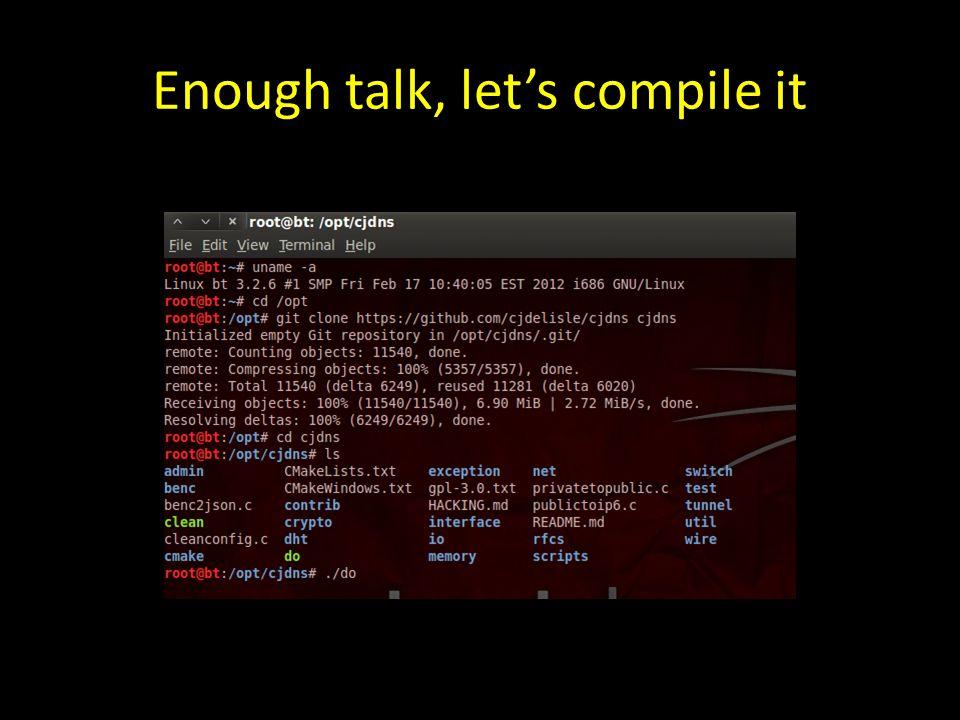Enough talk, let's compile it
