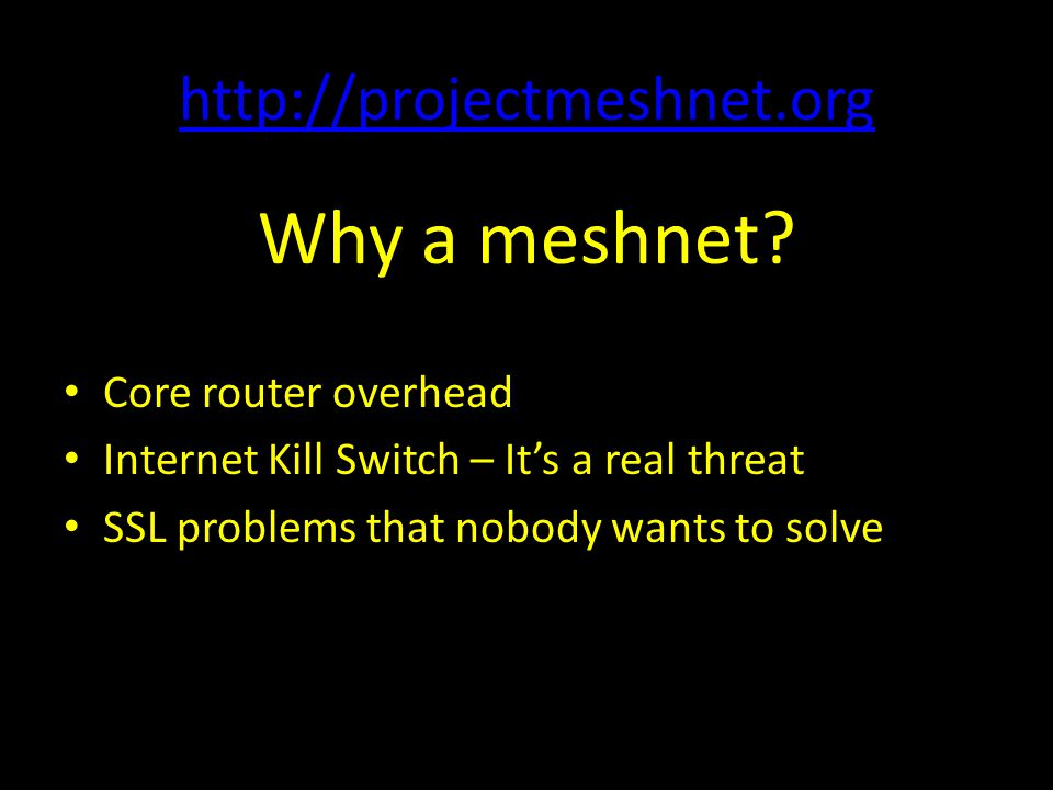 Why a meshnet http://projectmeshnet.org Core router overhead