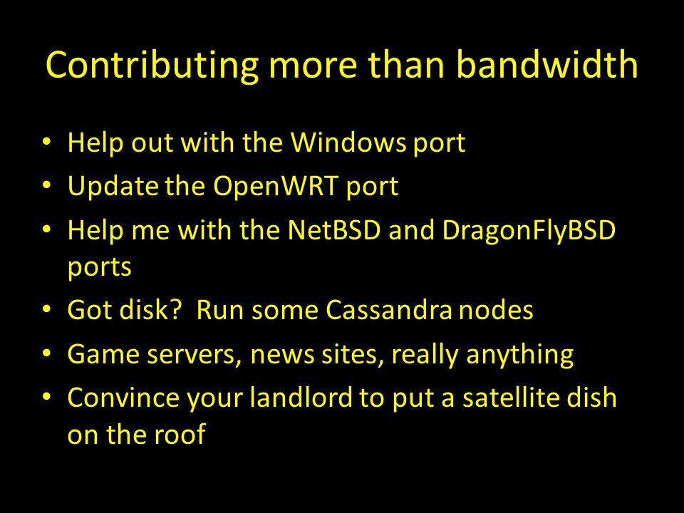 Contributing more than bandwidth