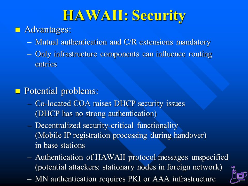 HAWAII: Security Advantages: Potential problems: