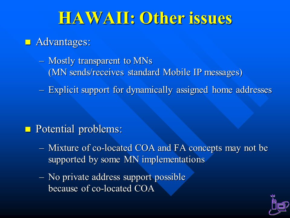 HAWAII: Other issues Advantages: Potential problems: