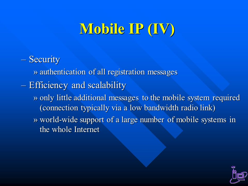 Mobile IP (IV) Security Efficiency and scalability