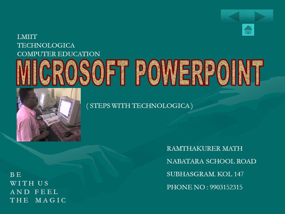 MICROSOFT POWERPOINT LMIIT TECHNOLOGICA COMPUTER EDUCATION