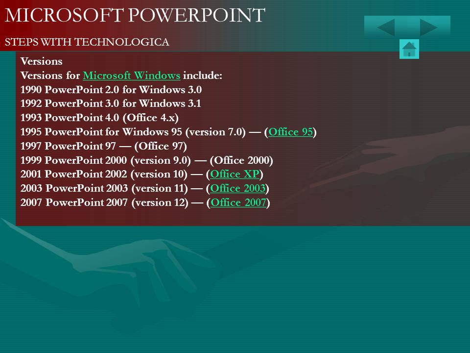 MICROSOFT POWERPOINT STEPS WITH TECHNOLOGICA Versions