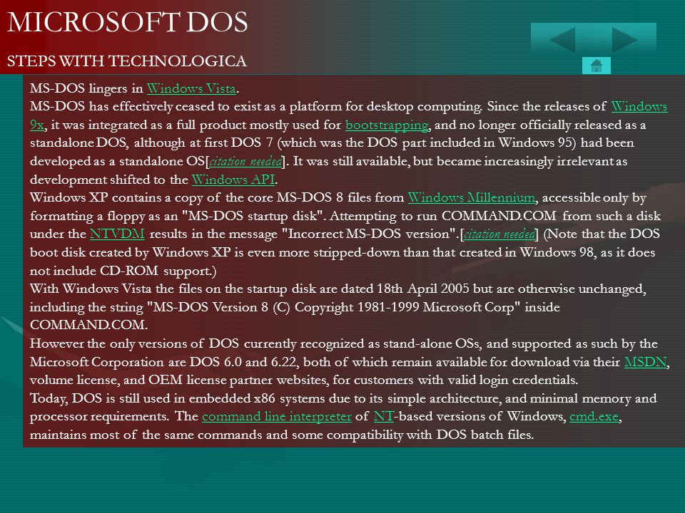 MICROSOFT DOS STEPS WITH TECHNOLOGICA MS-DOS lingers in Windows Vista.