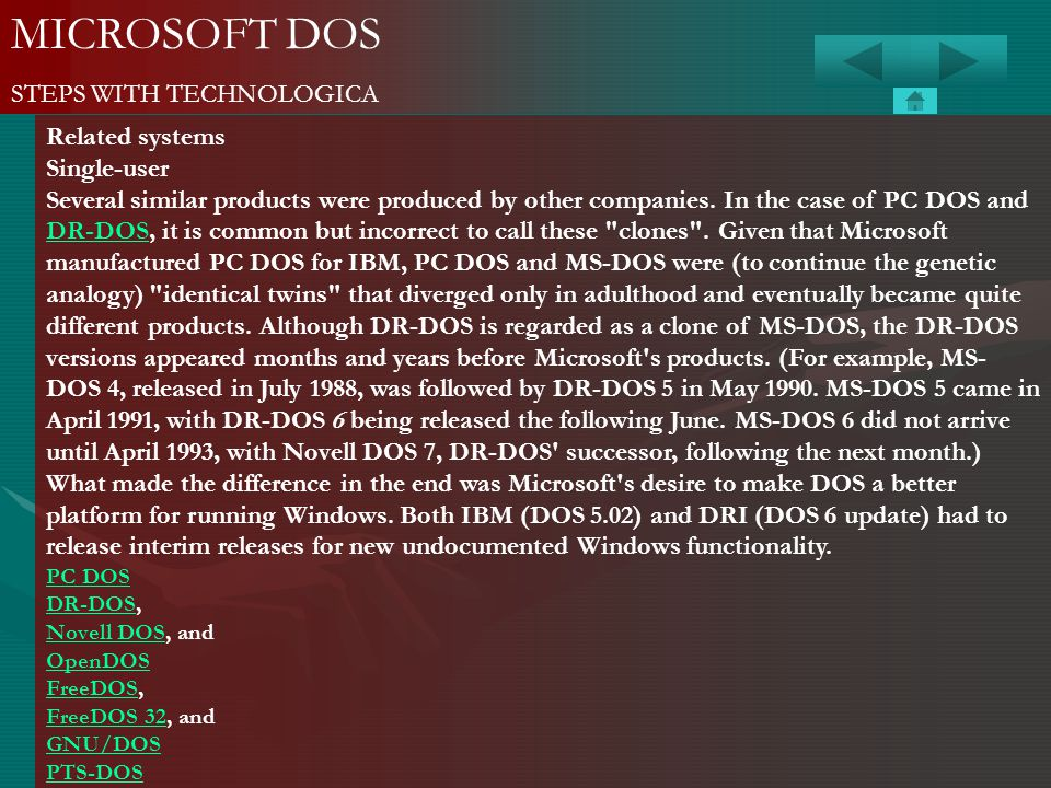 MICROSOFT DOS STEPS WITH TECHNOLOGICA Related systems Single-user
