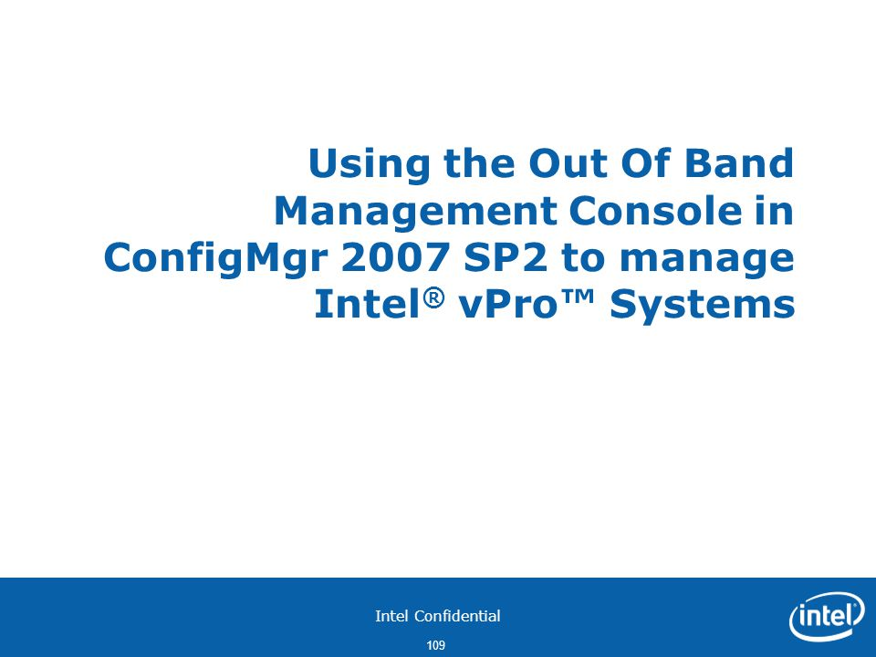 Using the Out Of Band Management Console in ConfigMgr 2007 SP2 to manage Intel® vPro™ Systems