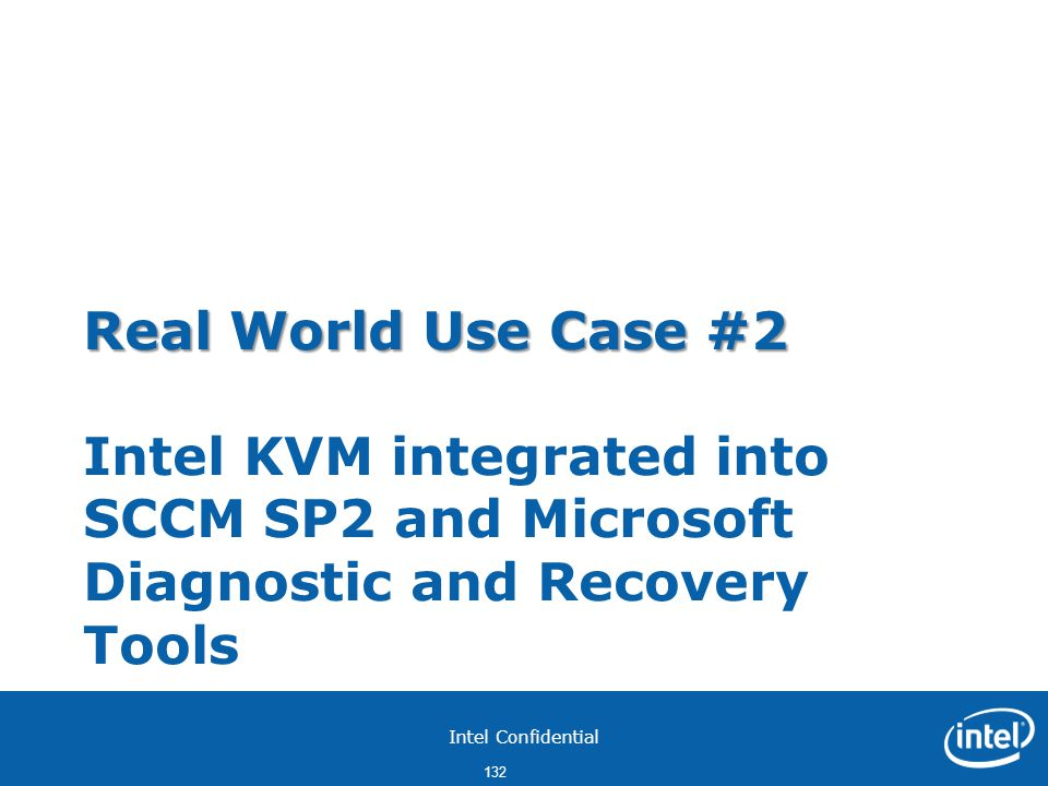 Real World Use Case #2 Intel KVM integrated into SCCM SP2 and Microsoft Diagnostic and Recovery Tools