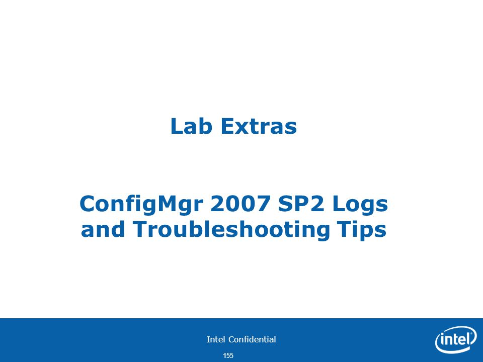 Lab Extras ConfigMgr 2007 SP2 Logs and Troubleshooting Tips
