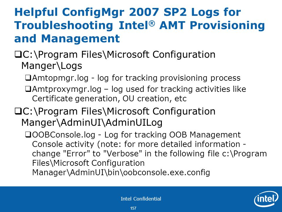 Helpful ConfigMgr 2007 SP2 Logs for Troubleshooting Intel® AMT Provisioning and Management