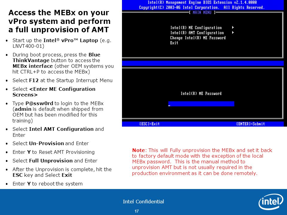 Access the MEBx on your vPro system and perform a full unprovision of AMT