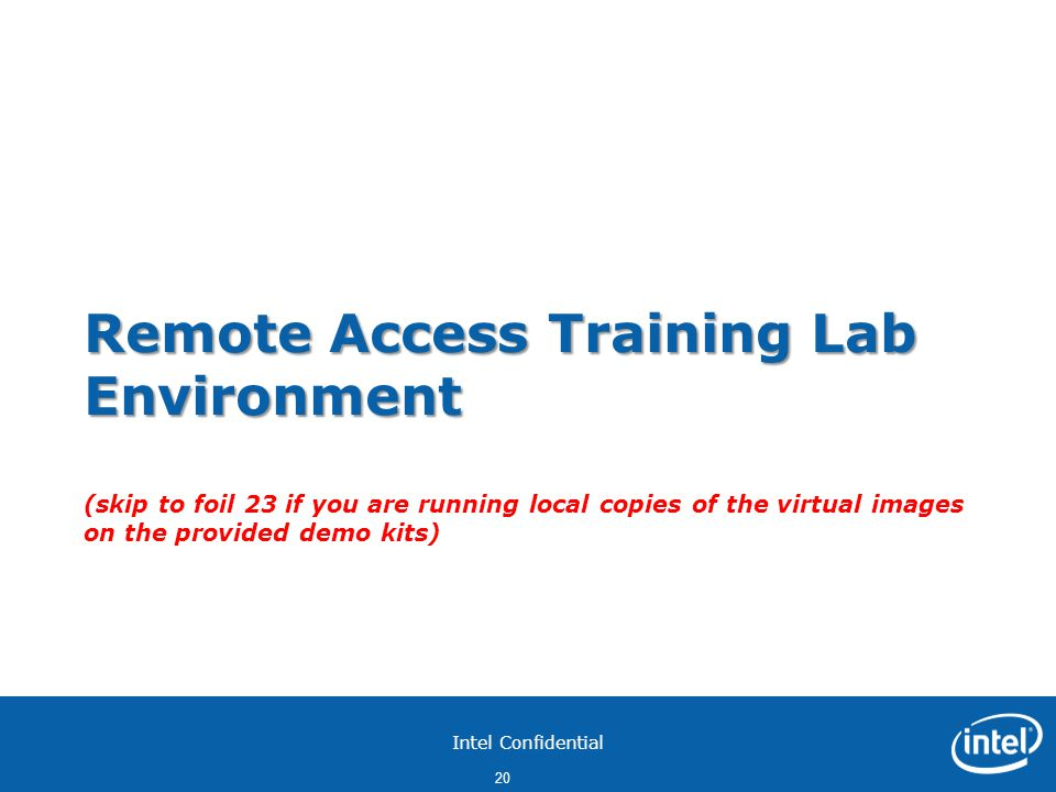 Remote Access Training Lab Environment (skip to foil 23 if you are running local copies of the virtual images on the provided demo kits)