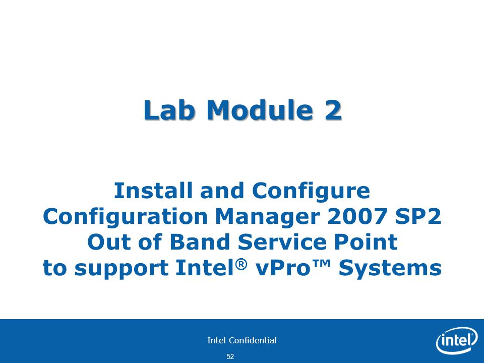 Lab Module 2 Install and Configure Configuration Manager 2007 SP2 Out of Band Service Point to support Intel® vPro™ Systems